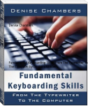 Fundamental Keyboarding Skills: From The Typewriter To The Computer by Denise Chambers
