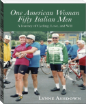 One American Woman Fifty Italian Men: A Journey of Cycling, Love, and Will