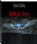 Birth By Sleep