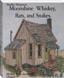 Moonshine  Whiskey,  Rats, and Snakes.