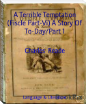A Terrible Temptation (Fiscle Part-Vi) A Story Of To-Day/Part 1