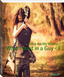 What I want in a Guy <3