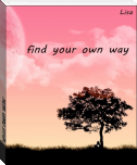 find your own way