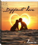 Difficult Love