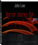 Horror stories for everyday liveing
