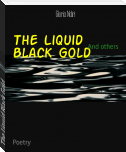 The Liquid Black Gold