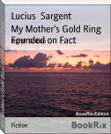My Mother's Gold Ring Founded on Fact