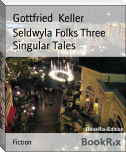 Seldwyla Folks Three Singular Tales