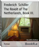 The Revolt of The Netherlands, Book III.