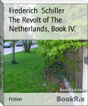 The Revolt of The Netherlands, Book IV.