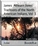 Traditions of the North American Indians, Vol. 3 (of 3)