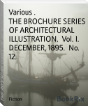 THE BROCHURE SERIES  OF ARCHITECTURAL ILLUSTRATION.  Vol. I.  DECEMBER, 1895.  No. 12.