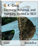 Germany, Bohemia, and Hungary, Visited in 1837. Vol. II