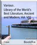 Library of the World's Best Literature, Ancient and Modern, Vol. VIII