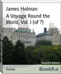 A Voyage Round the World, Vol. I (of ?)