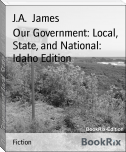 Our Government: Local, State, and National: Idaho Edition