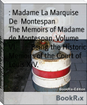 The Memoirs of Madame de Montespan, Volume VI.        Being the Historic Memoirs of the Court of Louis XIV.