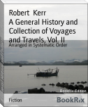 A General History and Collection of Voyages and Travels, Vol. II
