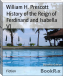 History of the Reign of Ferdinand and Isabella V1