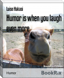 Humor is when you laugh even more