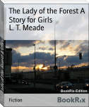 The Lady of the Forest A Story for Girls