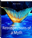 Retrospections of a Myth