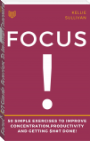Focus : 5O Simple Exercises To Improve Concentration,Productivity And Getting $h#t Done!