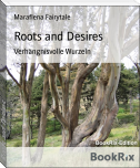 Roots and Desires