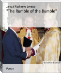 """The Rumble of the Bumble"""