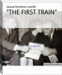 """THE FIRST TRAIN"""