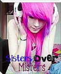 Sisters Over Misters