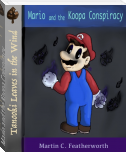 Mario and the Koopa Conspiracy