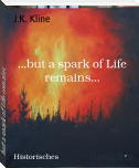 ...but a spark of Life remains...