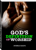 God's Definition Of Worship