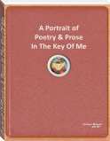 Portrait Of Poetry & Prose In The Key Of Me