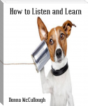 How to Listen and Learn