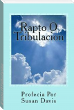 Rapto O Tribulación