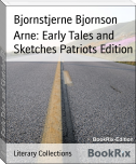 Arne: Early Tales and Sketches Patriots Edition