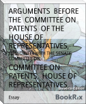 ARGUMENTS  BEFORE THE  COMMITTEE ON PATENTS  OF THE  HOUSE OF REPRESENTATIVES,