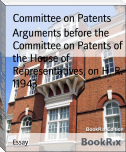 Arguments before the Committee on Patents of the House of Representatives, on H. R. 11943