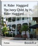 The Ivory Child, by H. Rider Haggard