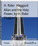 Allan and the Holy Flower, by H. Rider Haggard