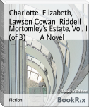Mortomley's Estate, Vol. I (of 3)        A Novel