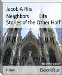 Neighbors        Life Stories of the Other Half