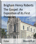 The Gospel: An Exposition of its First Principles