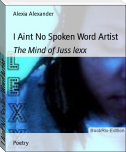 I Aint No Spoken Word Artist