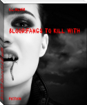 BLOOD:Fangs to kill with