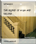 The legend of A-Ya and Kalona