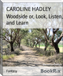 Woodside or, Look, Listen, and Learn
