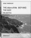 THE return of the   BOY AND THE GOD
